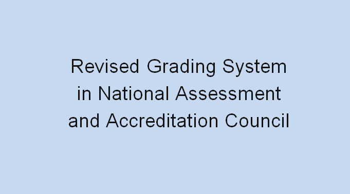 Revised Grading System in National Assessment and Accreditation Council (NAAC)